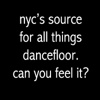 nyc's source for all things dancefloor